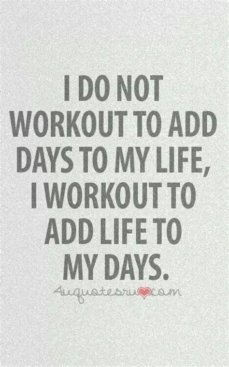 my biography exercise i do not workout to add days to my life i workout to add