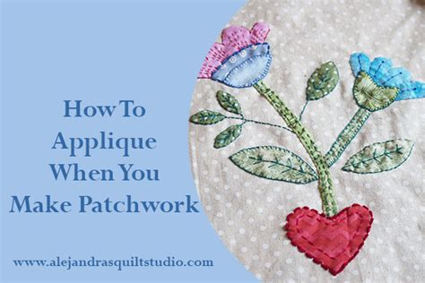 applique patchwork how to applique in patchwork alejandra s quilt studio