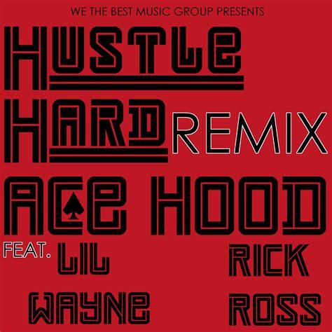 hustle hard remix rap it up design may 2011