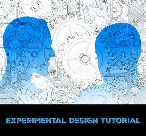 tutorial experimental design experimental design tutorial free easy to follow and not