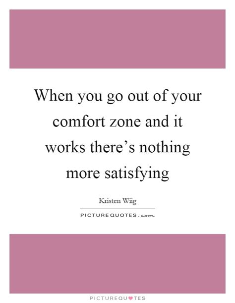 When You Go Out Of Your Comfort Zone And It Works There S