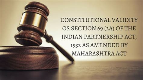 section 69 of partnership act constitutional validity os section 69 2a of the indian