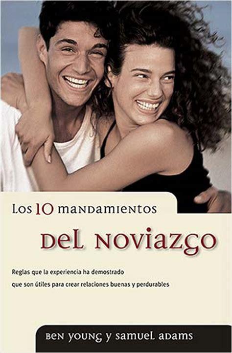 libro the man who went los 10 mandamientos del noviazgo blog paralideres org
