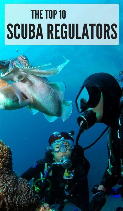 dive regulator top 10 best scuba regulators review 2019 buying guide