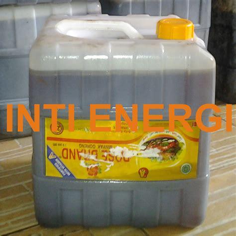 Minyak Jelantah jual minyak jelantah cv inti energi