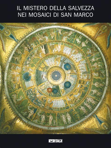 la libreria mistero episodi il mistero della salvezza nei mosaici di san marco itaca