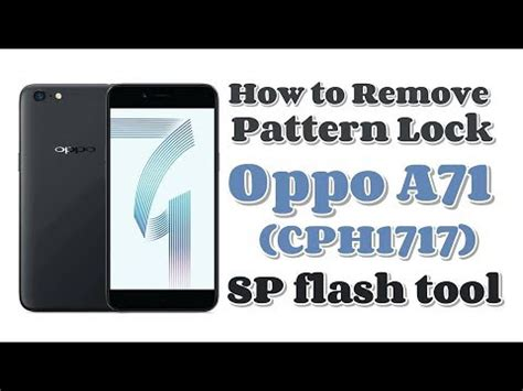 how to flash pattern password disable how to remove pattern lock oppo a71 cph1717 flash file