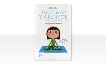 tranquilos y atentos como libros para padres solohijos com