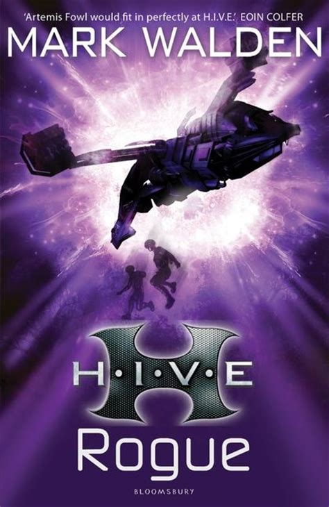 hive book 9 h i v e 5 rogue walden bloomsbury childrens