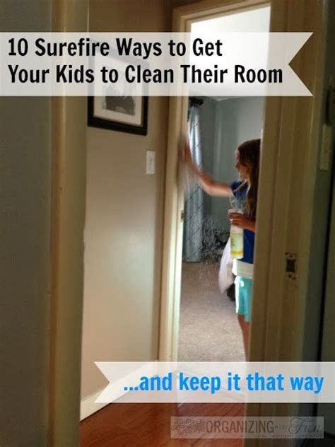 how to keep my room clean 10 surefire ways to get your to clean their room and keep it that way top organizing