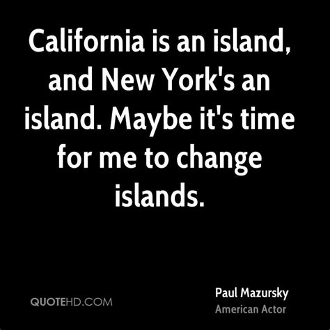 How New York Has Changed Me by Paul Mazursky Quotes Quotehd