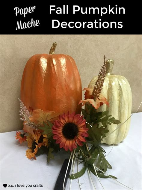 Paper Mache Ideas For Home Decor by Paper Mache Pumpkins For Fall Decor P S I Love You Crafts