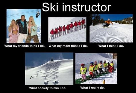 Ski Meme - quot ski instructor what people think i do quot white jokes humour blanc pinterest love ski