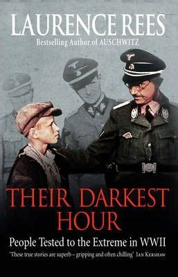 darkest hour hitler their darkest hour laurence rees 9780091917579
