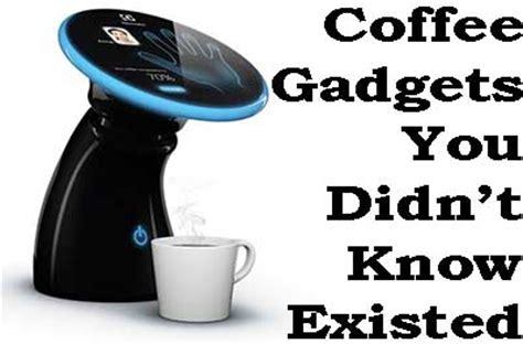 unique gadget unique coffee gadgets that you must