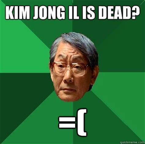 Kim Jong Il Meme - kim jong il is dead high expectations asian father