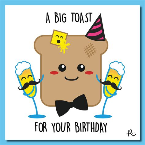 for your birthday a big toast for your birthday hungry design