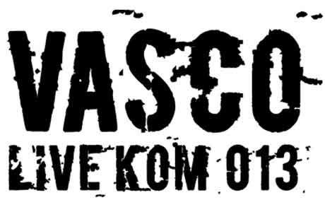 vasco live kom 013 vasco concerti 2013 biglietti e date nuove canzoni