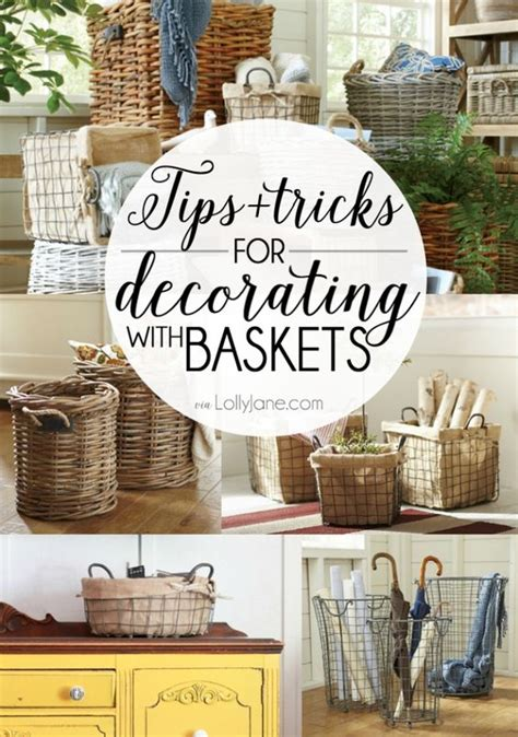 tips and tricks for decorating with baskets a house i