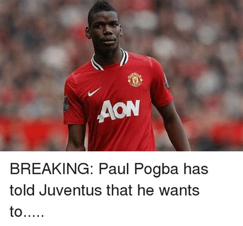 paul pogba wants to be aon breaking paul pogba has told juventus that he wants to
