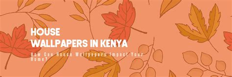 house wallpapers impact  home  kenya