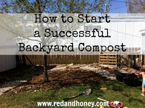 how to compost in your backyard how to start a successful backyard compost everything you