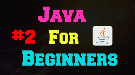 tutorial java for beginners java tutorial for beginners 2017 2 your first java