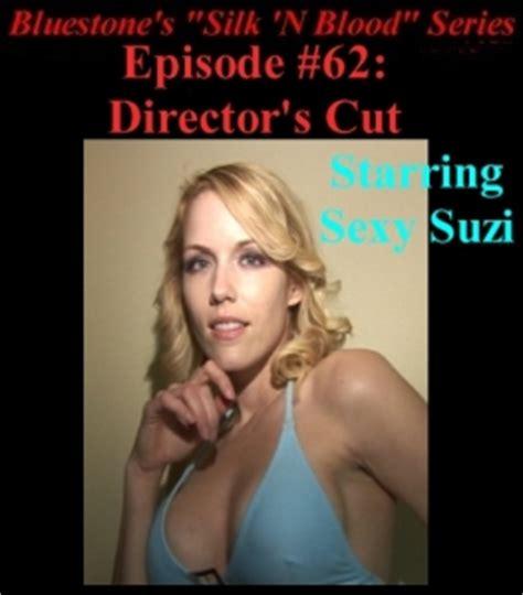 bluestone silk suzi episode 62 director s cut silk n blood store