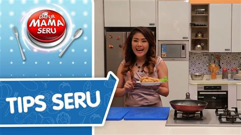 tips membuat ayam goreng crispy dapur mama seru youtube