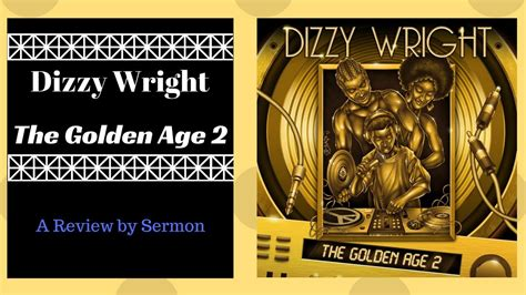 The Age Review by Dizzy Wright The Golden Age 2 Review