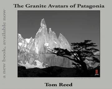 through the of patagonia books the granite avatars of patagonia text and photographs by