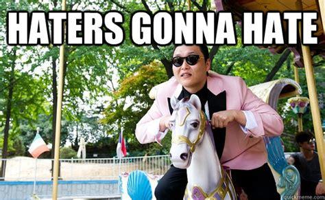 Psy Meme - haters gonna hate honey badger psy quickmeme