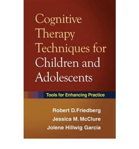 cognitive behavioral therapy 30 highly effective tips and tricks for rewiring your brain and overcoming anxiety depression phobias psychotherapy volume 3 books cognitive therapy techniques for children and adolescents