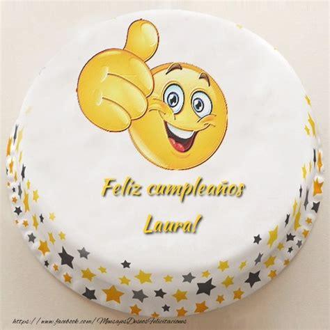imagenes de feliz cumpleaños laura feliz cumplea 241 os laura felicitaciones de cumplea 241 os