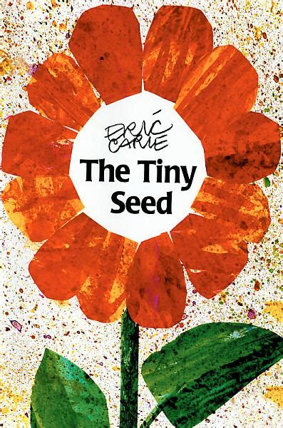 the tiny seed picture the tiny seed by eric carle mrs green s library