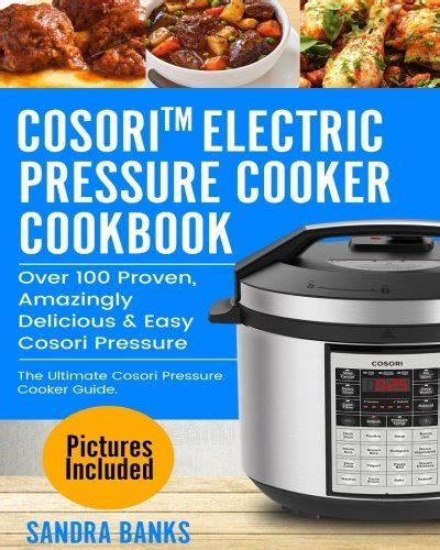 the ultimate cosoriã electric pressure cooker cookbook the best watering and easy recipes for everyday books banks get free access ebook