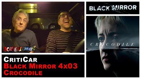 black mirror crocodile review criti car quot black mirror 4x03 crocodile quot an 225 lisis y