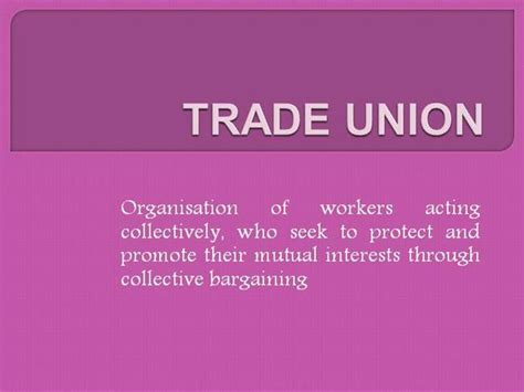 Objectives Of Trade Union Mba by Trade Union Functions Objectives Forms Authorstream