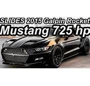 SLIDES Galpin Rocket Ford Mustang 2015 Aro 21 50 V8 Compressor 725 Cv