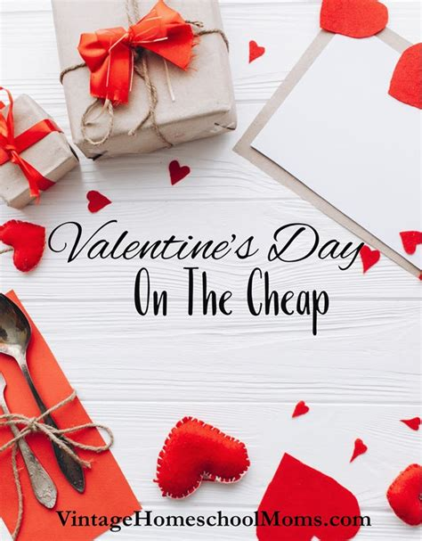 valentines day cheap s day on the cheap ultimate homeschool radio