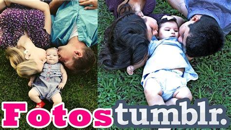 imagenes de la familia tumblr imitando fotos tumblr de beb 202 em familia youtube