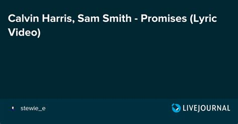 sam smith no promises lyrics calvin harris sam smith promises lyric video oh no