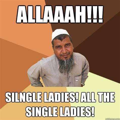 Single Ladies Meme - allaaah silngle ladies all the single ladies