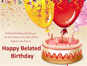 happy belated birthday greetings belated birthday scraps happy belated birthday cards