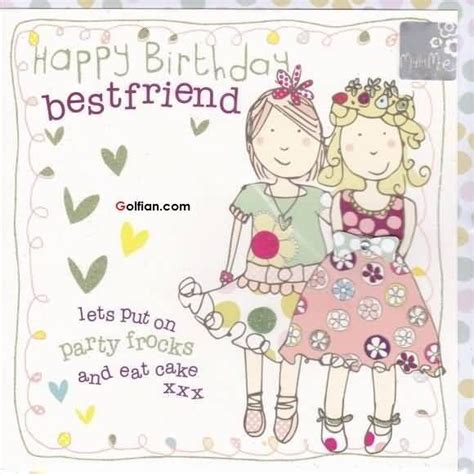 Best Friend Quotes To Put In A Birthday Card by Happy Birthday Bestfriend Pictures Photos And Images For