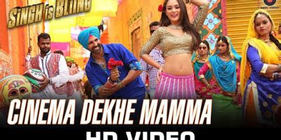 cinema dekhe mamma hd video indian song of singh is bliing