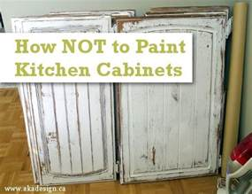 How To Paint A Kitchen Cabinet by How Not To Paint Kitchen Cabinets