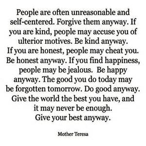 Mother teresa people are often unreasonable and self centered forgive