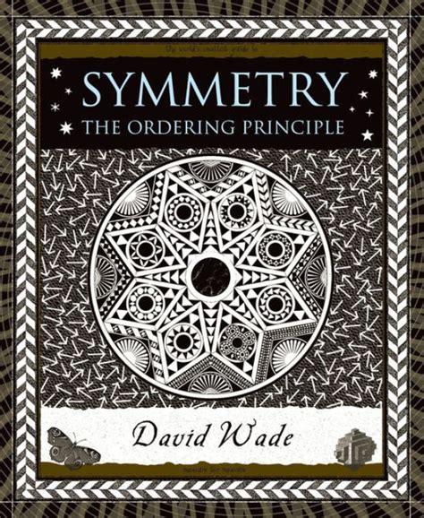 libro symmetry the ordering principle symmetry the ordering principle by david wade hardcover barnes noble 174