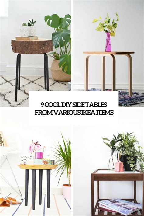 9 ways to hack the items from ikea s summer 2016 9 cool diy side tables from various ikea items shelterness